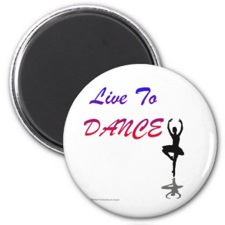 Live To Dance (For Light Colored Products) 2 Inch Round Magnet