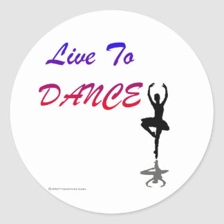 Live To Dance (For Light Colored Products) Classic Round Sticker