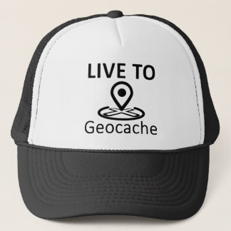 Live to Geocache Trucker Hat