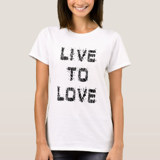 Live to Love Ladies Shirt