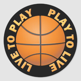 Live To Play, Play To Live Basketball Classic Round Sticker