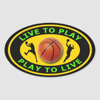 Live to Play, Play to Live Basketball Oval Sticker