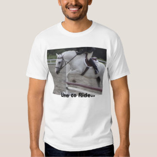 Live to Ride... Tee Shirt