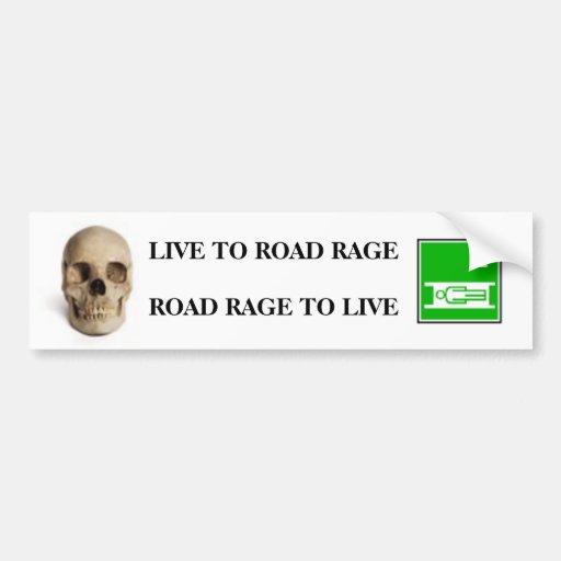 LIVE TO ROAD RAGE ROAD RAGE TO ... BUMPER STICKER