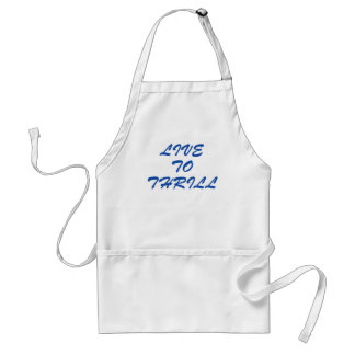 Live to thrill adult apron