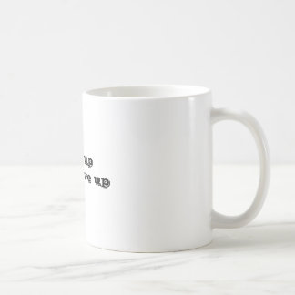Live up, don't give up coffee mug