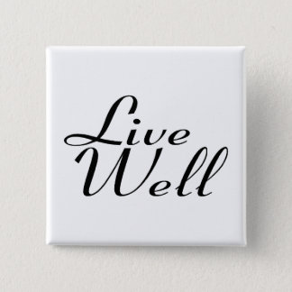 Live Well - Customized Pinback Button