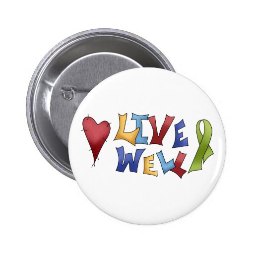 Live Well- Green Ribbon 2 Inch Round Button