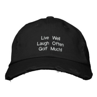 Live Well Laugh Often Golf Much Hat Embroidered Embroidered Hat