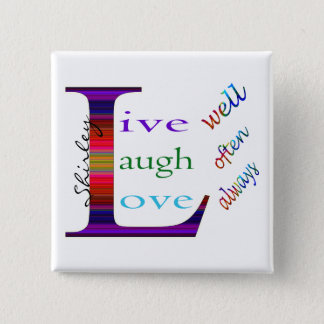 Live Well, Laugh Often, Love Always by STaylor Pinback Button