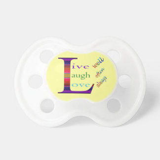 Live Well, Laugh Often, Love Always Pacifier