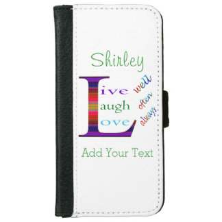 Live Well, Laugh Often, Love Always iPhone 6 Wallet Case