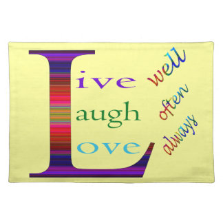 Live Well, Laugh Often, Love Always Placemat