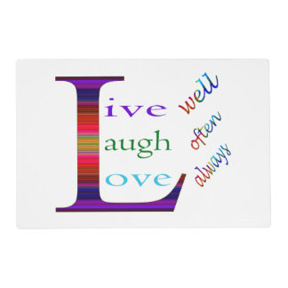 Live Well, Laugh Often, Love Always STaylor Placemat