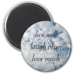 live well laugh often love much magnets