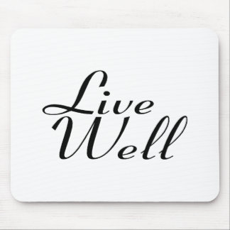 Live Well Mouse Pad