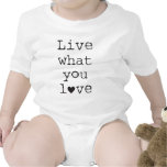 Live what you love bodysuits