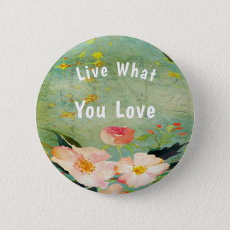 Live What You LOVE Button