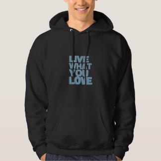 Live What You Love Sweatshirt