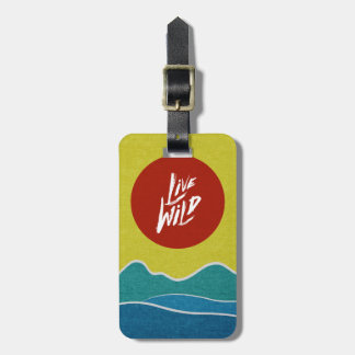 Live Wild Positive Quote Typography Tag For Luggage