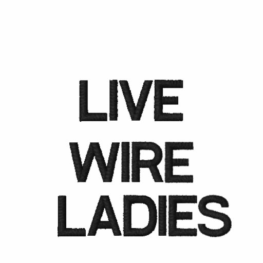 LIVE WIRE, LADIES