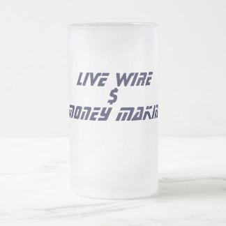 LIVE WIRE MONEY MAKIN COFFEE MUGS