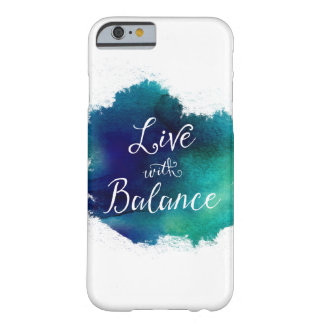 Live with Balance Inspirational Watercolor Barely There iPhone 6 Case