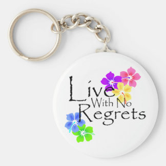 Live with no Regrets Key Chains