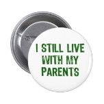 Live with Parents Pinback Buttons