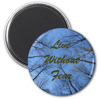 Live without Fear Quote Magnet