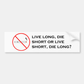 Live without smoking bumper sticker