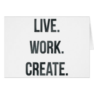 Live. Work. Create. Card