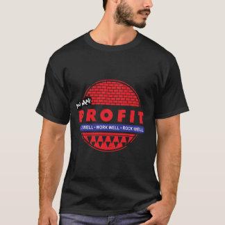 Live Work Rock & You May Profit T-Shirt
