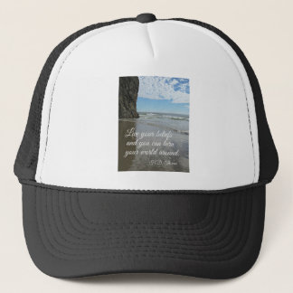 Live your beliefs and you can turn the world... trucker hat