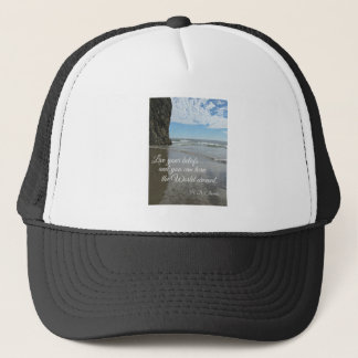 Live your beliefs and you can turn the world .... trucker hat