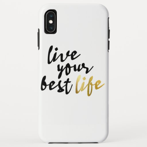 Live Your Best Life Typography iPhone XS Max Case