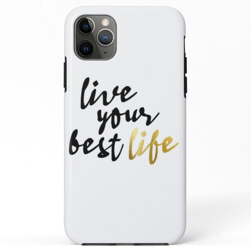 Live Your Best Life Typography iPhone 11 Pro Max Case
