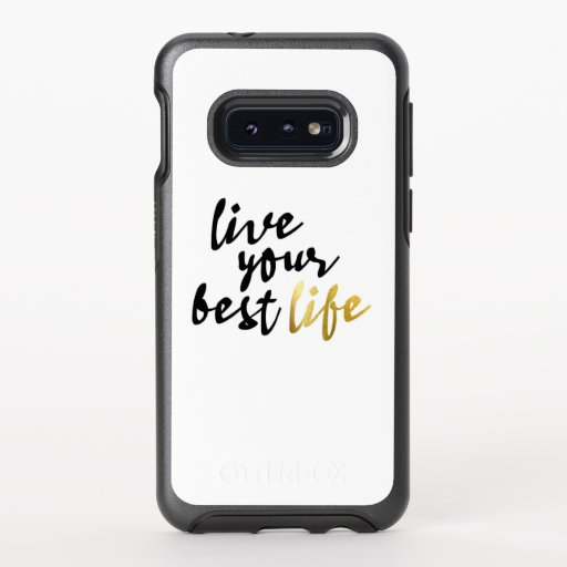 Live Your Best Life Typography OtterBox Symmetry Samsung Galaxy S10e Case