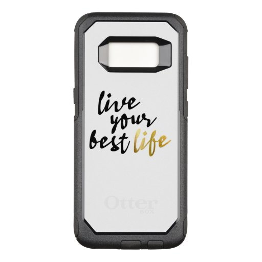 Live Your Best Life Typography OtterBox Commuter Samsung Galaxy S8 Case