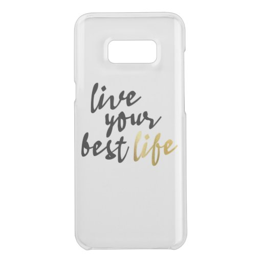 Live Your Best Life Typography Uncommon Samsung Galaxy S8  Case