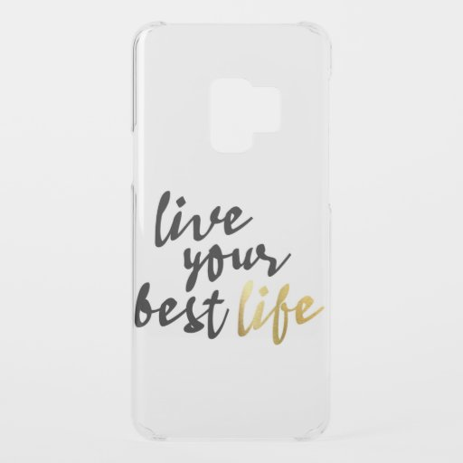 Live Your Best Life Typography Uncommon Samsung Galaxy S9 Case