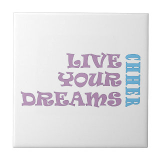 Live Your Cheer Dreams Ceramic Tile