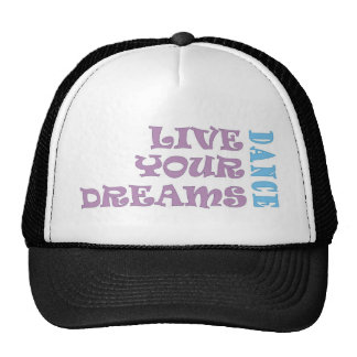 Live Your Dance Dreams Trucker Hat