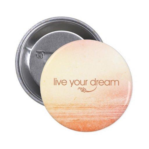 Live Your Dream 2 Inch Round Button