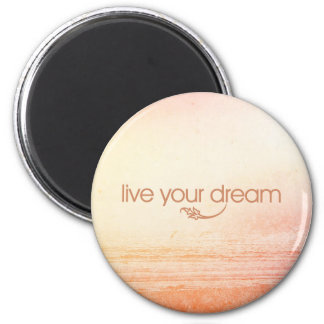 Live Your Dream 2 Inch Round Magnet