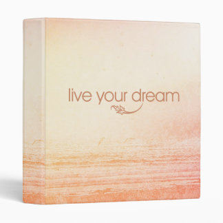 Live Your Dream 3 Ring Binder