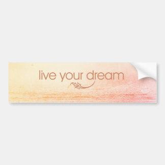 Live Your Dream Bumper Sticker