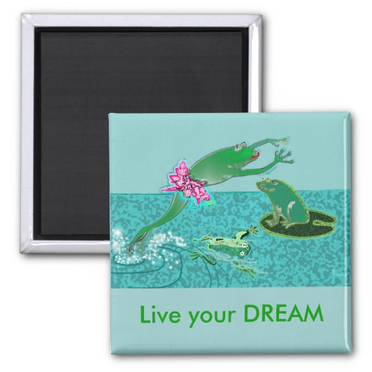 Live your Dream Magnet
