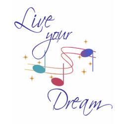 Live Your Dream shirt