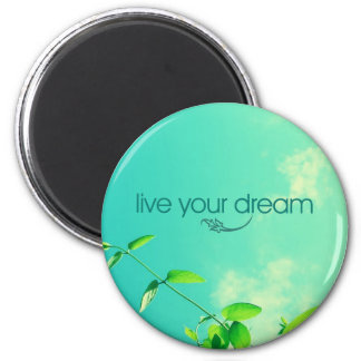 Live Your Dream. Vibrant Sky 2 Inch Round Magnet